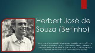 Herbert José de  Souza (Betinho)