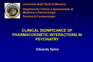 CLINICAL SIGNIFICANCE OF PHARMACOKINETIC INTERACTIONS IN PSYCHIATRY