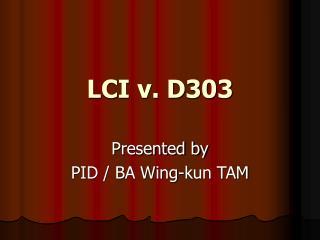 LCI v. D303