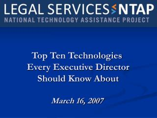 Top Ten Technologies  Every Executive Director  Should Know About March 16, 2007