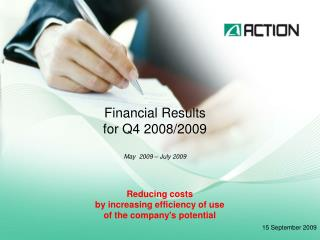 Financial Results for Q4 2008/2009 May  2009 � July 2009