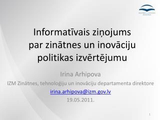 Informatīvais ziņojums  par zinātnes un inovāciju politikas izvērtējumu