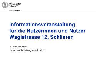 Informationsveranstaltung  für die Nutzerinnen und Nutzer Wagistrasse 12, Schlieren