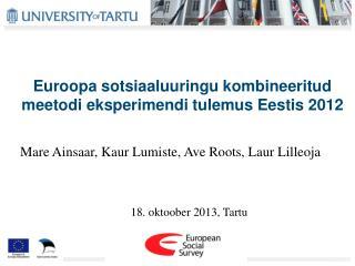 Euroopa sotsiaaluuringu kombineeritud meetodi eksperimendi tulemus Eestis 2012