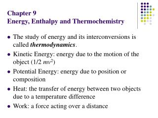 Chapter 9 Energy, Enthalpy and Thermochemistry