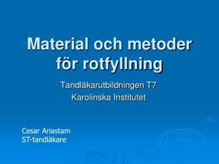 Material och metoder för rotfyllning