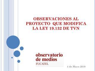 OBSERVACIONES AL PROYECTO  QUE MODIFICA LA LEY 19.132 DE TVN