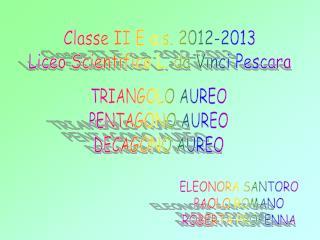 Classe II E a.s. 2012-2013 Liceo Scientifico L. da Vinci Pescara