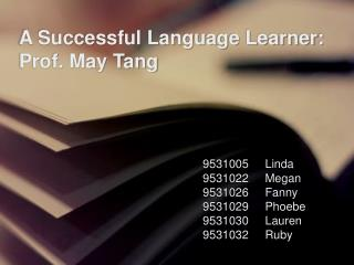 A Successful Language Learner:  Prof. May Tang