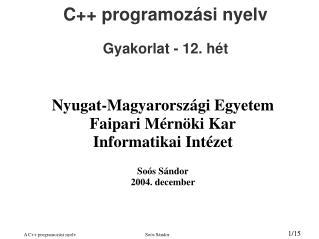 C++ programozási nyelv Gyakorlat - 12. hét