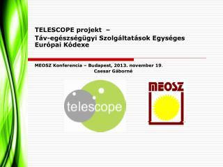 TELESCOPE projekt  –  Táv-egészségügyi Szolgáltatások Egységes Európai Kódexe