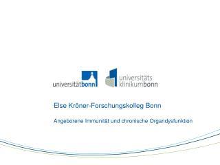 Else Kröner-Forschungskolleg Bonn Angeborene Immunität und chronische Organdysfunktion