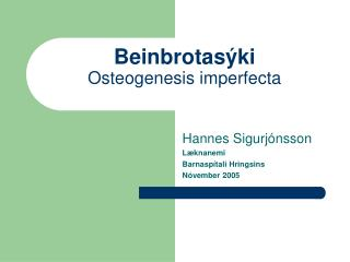 Beinbrotasýki Osteogenesis imperfecta