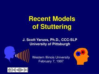 Recent Models of Stuttering