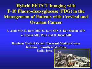A. Amit MD, D. Beck MD, O. Lavi MD, R. Bar-Shalom MD,  Z. Keidar MD, PhD, and O. Israel MD