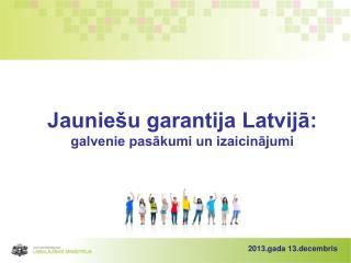 Jauniešu garantija Latvijā: galvenie pasākumi un izaicinājumi