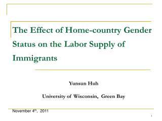 The  E ffect of  H ome - country  Gender Status on the Labor Supply of Immigrants