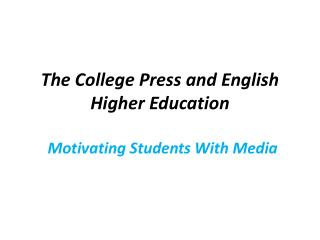 The College Press and English Higher Education