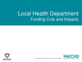 Local Health Department Funding Cuts and Impacts