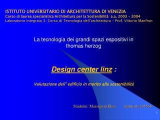 La tecnologia dei grandi spazi espositivi in  thomas herzog Design center linz  :