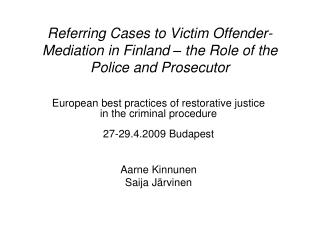Referring Cases to Victim Offender-Mediation in Finland – the Role of the Police and Prosecutor