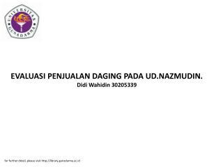EVALUASI PENJUALAN DAGING PADA UD.NAZMUDIN. Didi Wahidin 30205339