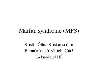 Marfan syndrome (MFS)