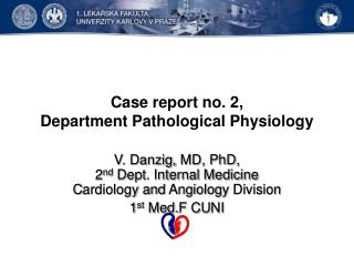 Case report no .  2, Department  P athological Physiology
