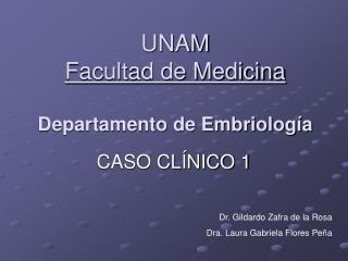 UNAM Facultad de Medicina Departamento de Embriolog�a