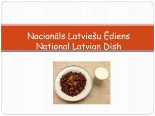 Nacionāls Latviešu Ēdiens National Latvian Dish