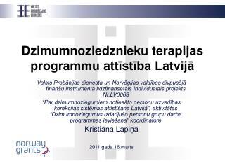 Dzimumnoziedznieku terapijas programmu attīstība Latvijā