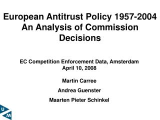 European Antitrust Policy 1957-2004  An Analysis of Commission Decisions