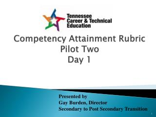 Competency  Attainment Rubric  Pilot Two Day 1