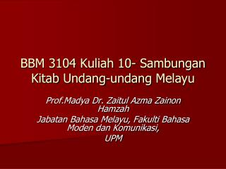 BBM 3104  Kuliah  10-  Sambungan Kitab Undang-undang Melayu