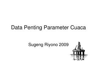 Data Penting Parameter Cuaca