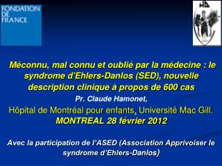 Le drame d'une maladie mal décrite «C'est la faute à Danlos!!»