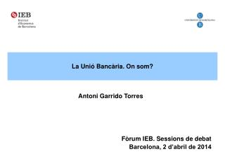 Fòrum IEB. Sessions de debat       Barcelona, 2 d'abril de 2014