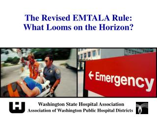 The Revised EMTALA Rule:  What Looms on the Horizon