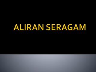 ALIRAN SERAGAM