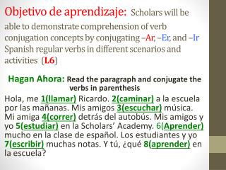 Hagan  Ahora :  Read the  paragraph and  conjugate the verbs in parenthesis