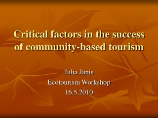 Critical factors in the success of community-based tourism