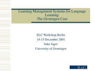 Learning Management Systems for Language Learning: The Groningen Case