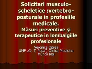 """Veronica Oprea UMF """"Gr. T. Popa"""", Clinica Medicina Muncii Iaşi"""