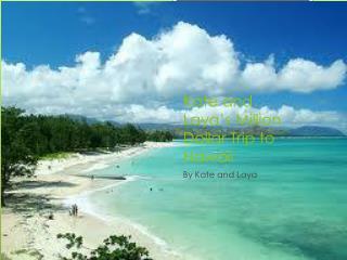 Kate and Laya's Million Dollar Trip to Hawaii