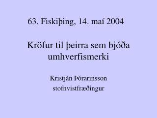 63. Fiskiþing, 14. maí 2004