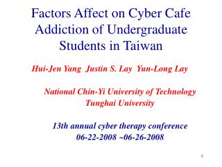 Factors Affect on Cyber Cafe Addiction of Undergraduate Students in Taiwan