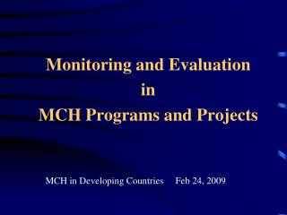 Monitoring and Evaluation in MCH Programs and Projects