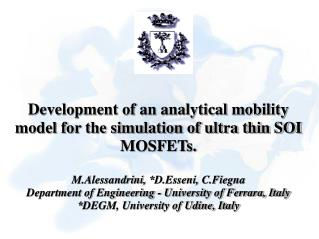 Development of an analytical mobility model for the simulation of ultra thin SOI MOSFETs.