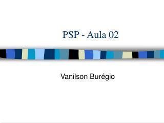 PSP - Aula 02