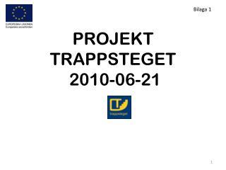 PROJEKT  TRAPPSTEGET  2010-06-21